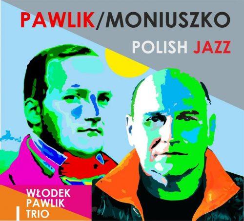 Pawlik / Moniuszko - Włodek Pawlik Trio